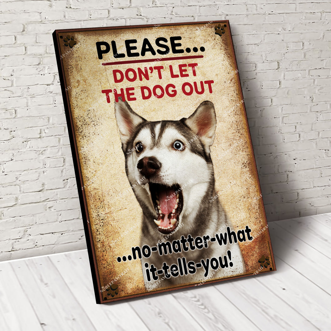 Dont let the Dog out Custom Pet Portrait Canvas - Noble Pawtrait