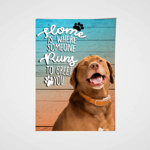 Home is where someone runs Custom Pet Portrait Poster - Noble Pawtrait