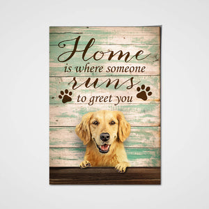 Home Is Where Someone Runs To Greet You Custom Pet Portrait - Noble Pawtrait