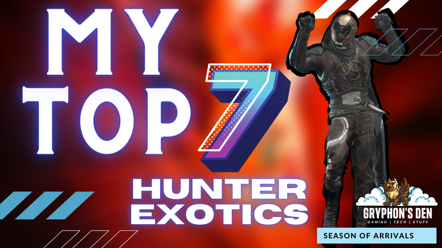 Top 7 Must Have Hunter Exotics | Destiny 2 Season of Arrivals | PVE & PVP
