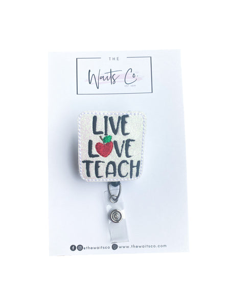 Live Love Teach Badge Reel/Clip