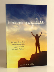 Becoming Ageless by Peter M. Kalellis