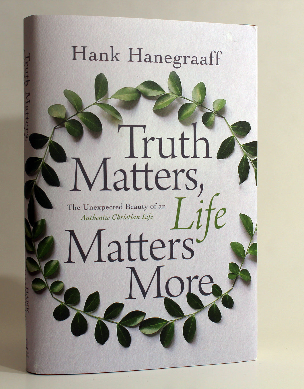Truth Matters, Life Matters More by Hank Hanagra