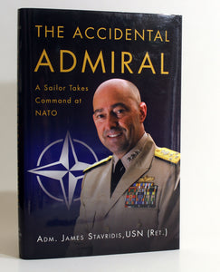 The Accidental Admiral by Admiral James Stavridis