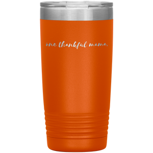 One Thankful Mama Tumbler