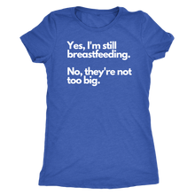 "Load image into Gallery viewer, Aspen ""Yes, I'm still breastfeeding"" tee"