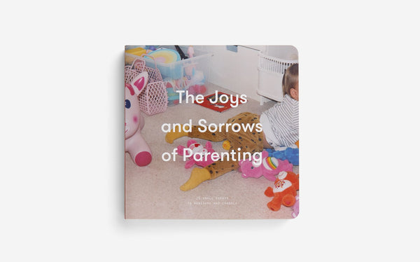 The Joys and Sorrows of Parenting - Daily Mind