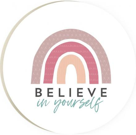 Believe In Yourself Coaster