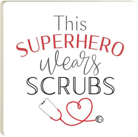 This Super Hero Wears Scrubs Coaster