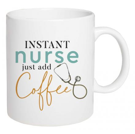 Instant Nurse Just Add Coffee Mug