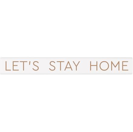 Let's Stay Home Inspirational Stick