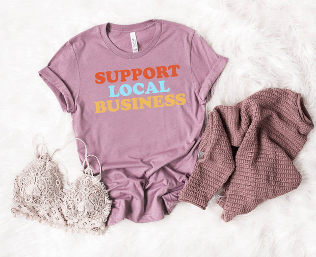 Support Local Business TShirt