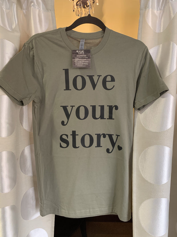 Inspirational Graphic Shirt- Love your Story - OLIVE