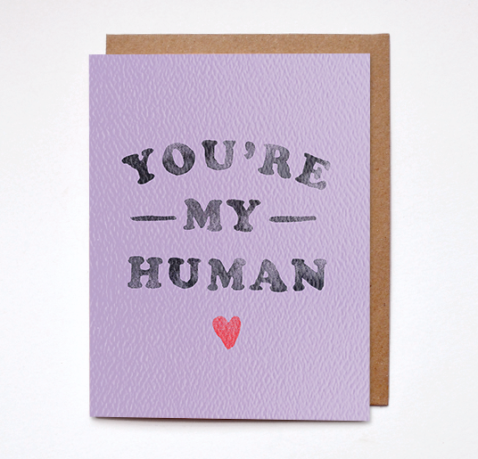 You're My Human Card