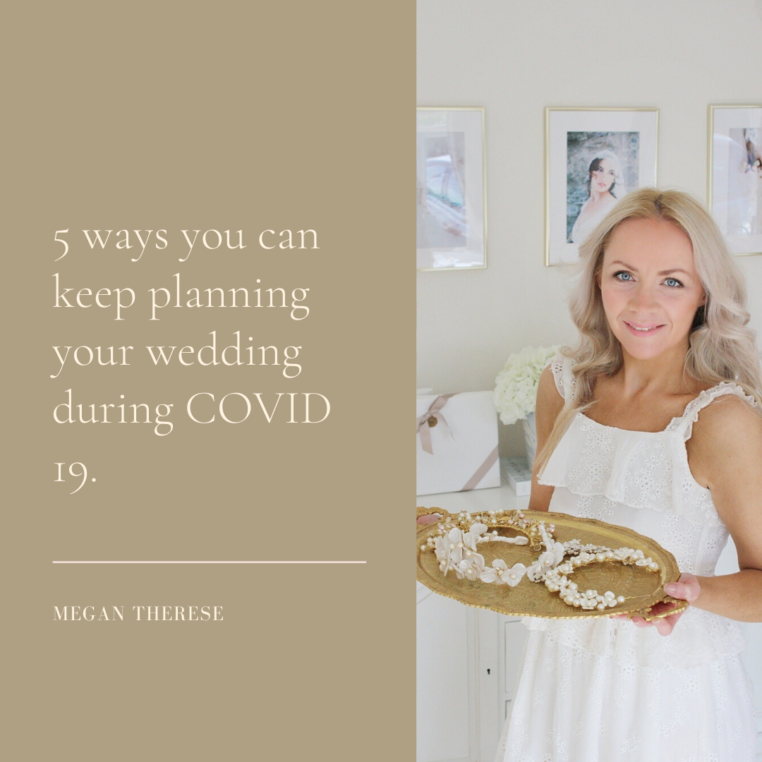 5 ways you can keep planning your wedding look during COVID 19.