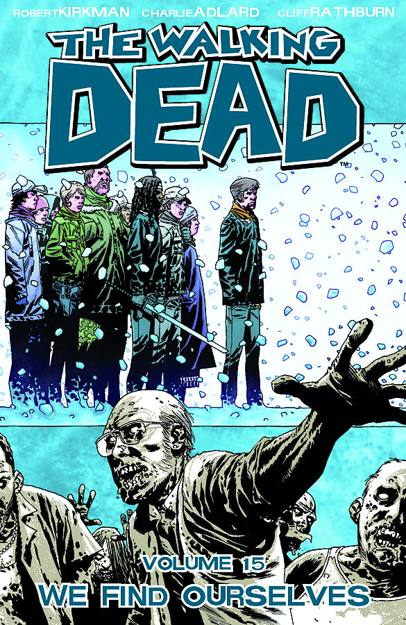 WALKING DEAD TP VOL 15 WE FIND OURSELVES (MR) | Game Master's Emporium (The New GME)