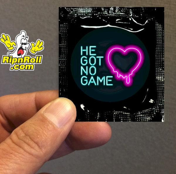 He Got No Game - Direct Printed Foil with Full Color imprint