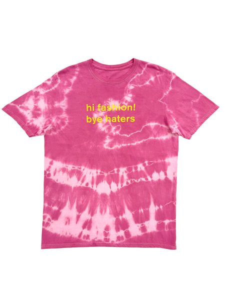 Pink 'Hi Fashion Bye Haters' Tie-Dye Tee