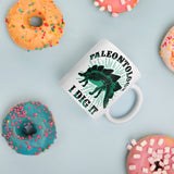 Paleontology I Dig It - Coffee Mug