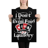 I Don't Even Fold Laundry - Poster