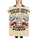 This Guy Loves Dinos - Poster