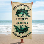 Paleontology I Dig It - Beach Towel