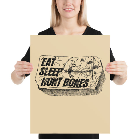 Eat Sleep Hunt Bones - Poster