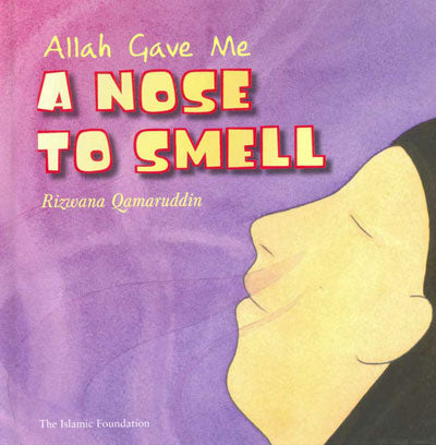 Allah Gave Me A Nose To Smell (Allah Gave Me Series)
