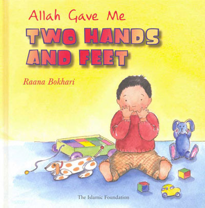 Allah Gave Me Two Hands And Feet (Allah Gave Me Series)