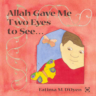 Allah Gave Me Two Eyes To See (Allah Gave Me Series)