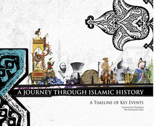 A Journey Through Islamic History: A Timeline Of Key Events (Revised Edition 2015)