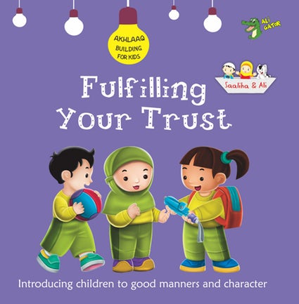Fulfilling Your Trust (Akhlaaq Building Series)
