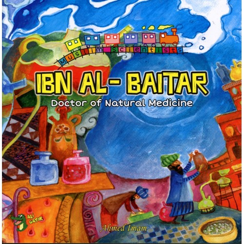 Ibn Al-Baitar: Doctor Of Natural Medicine (The Muslim Scientists Series)