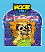 Load image into Gallery viewer, Noor Kids - Do You Promise?