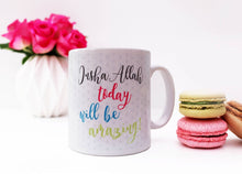 Load image into Gallery viewer, Inshallah Today Will Be Amazing - Mug - Salam Occasions - Islamic Moments
