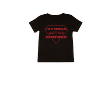 Load image into Gallery viewer, I'M A TODDLER. WHAT'S YOUR SUPERPOWER? Kids Short Sleeve Basic Tee