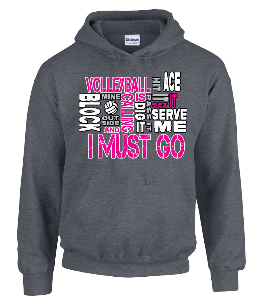 Volleyball is calling and I must go hooded sweatshirt
