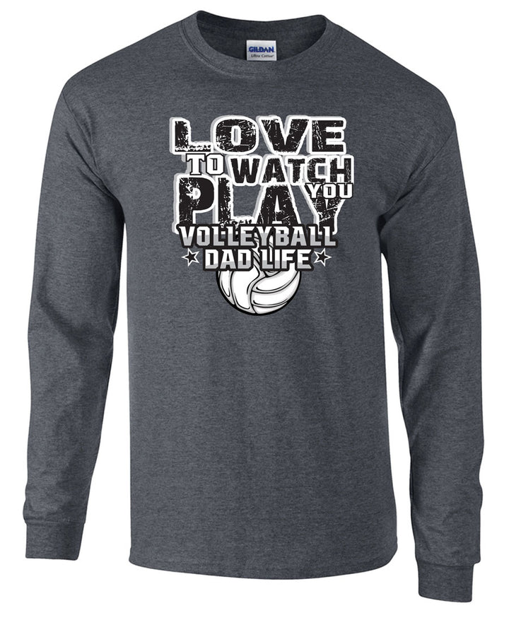 Love to watch you play volleyball dad life long sleeve tee