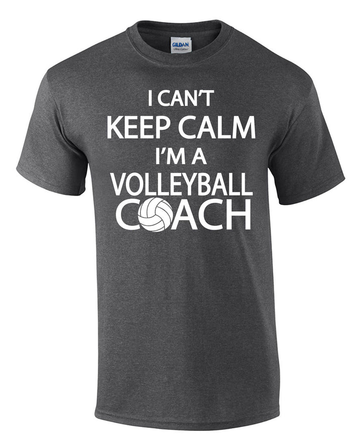 I can't keep calm I'm a volleyball coach short sleeve tee grey