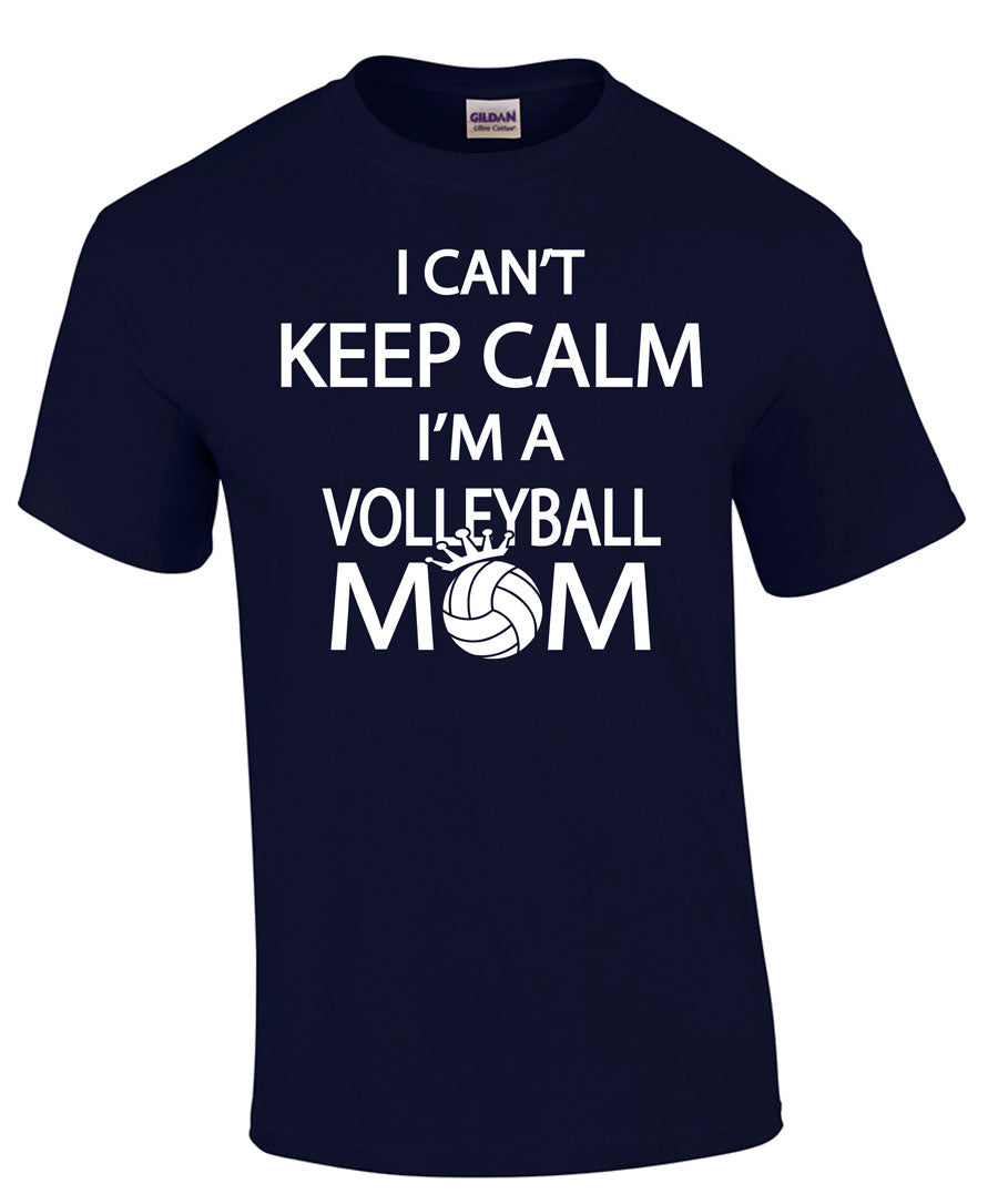 I can't keep calm I'm a volleyball mom short sleeve tee navy