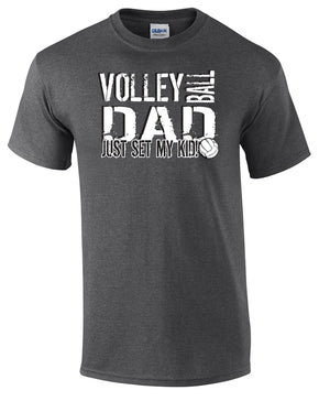 Volleyball Dad Just set my kid short sleeve tee