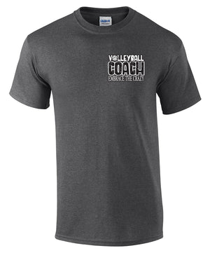 volleyball coach shirt embrace the crazy of volleyball season