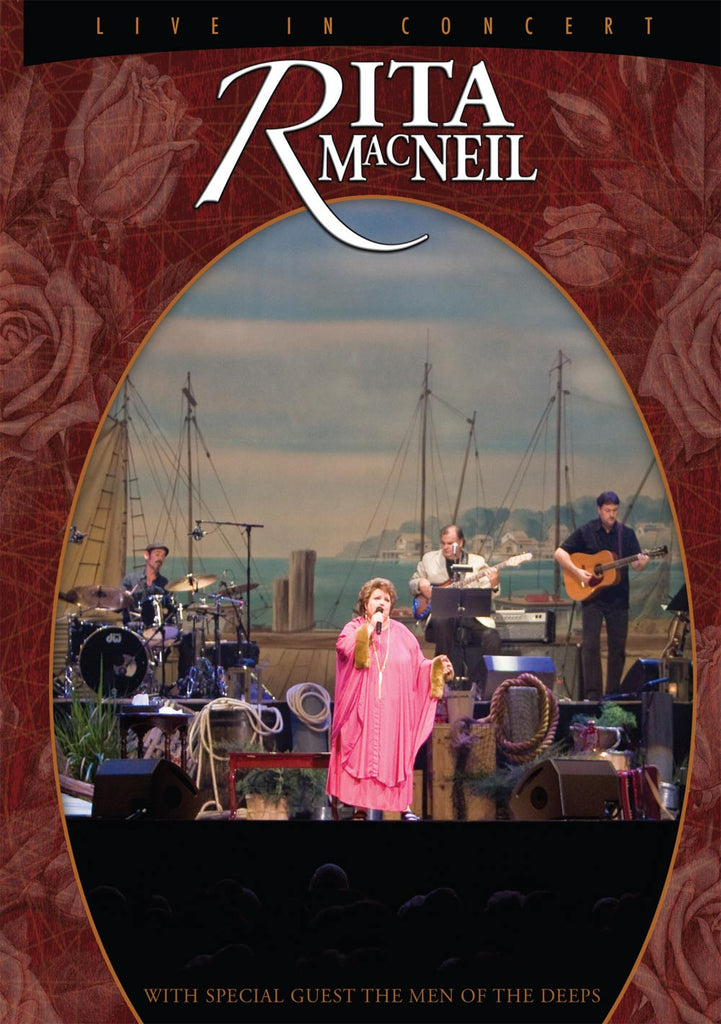 Rita MacNeil Live in Concert, with The Men Of The Deeps