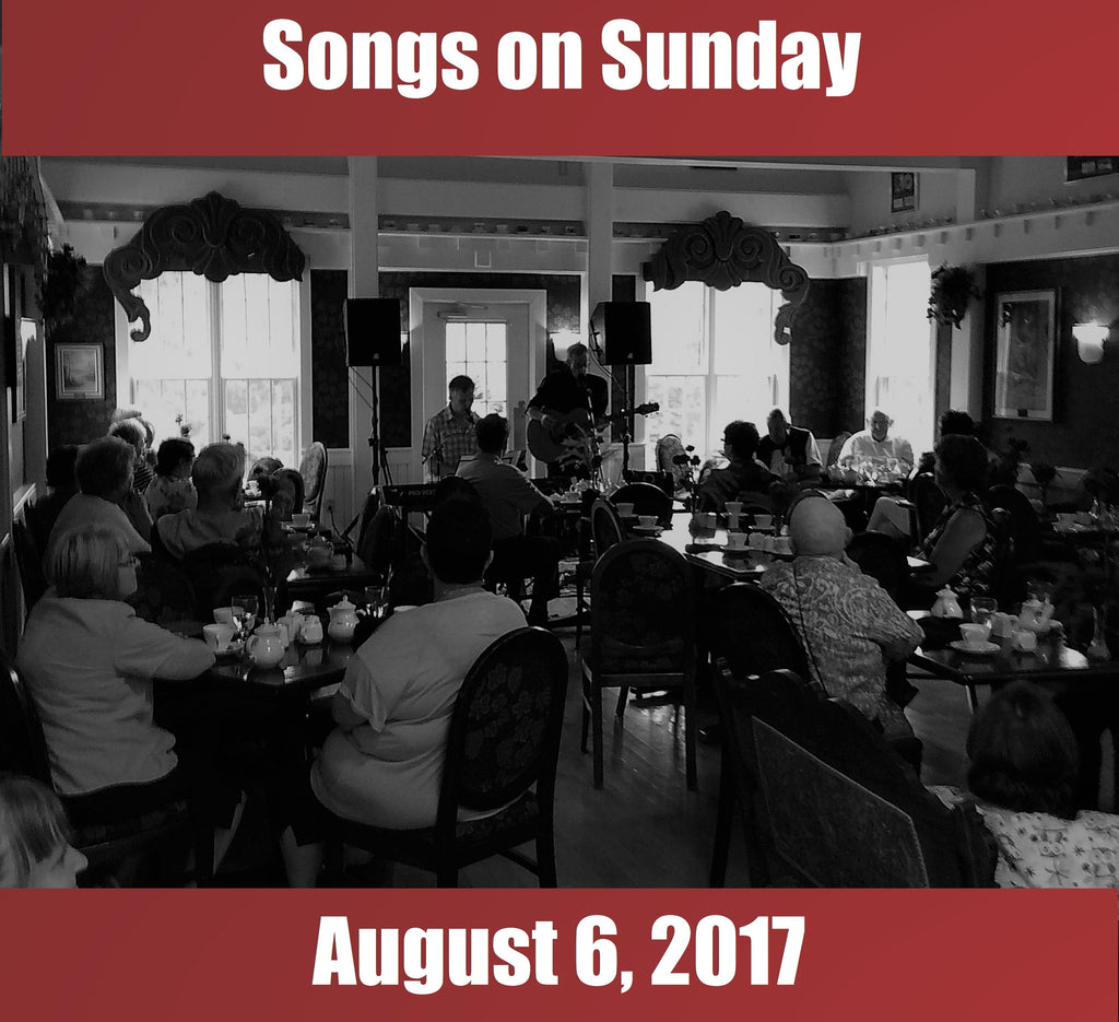 Songs on Sunday  - August 6, 2017