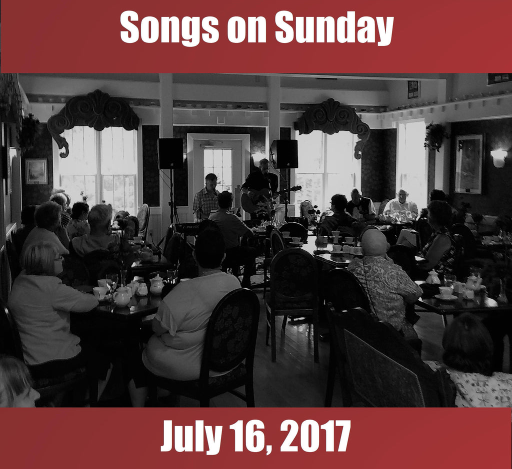 Songs on Sunday  - July 16, 2017