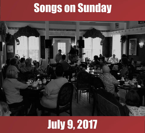 Songs on Sunday  - July 9, 2017