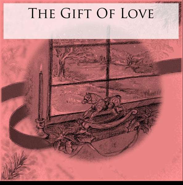 The Gift Of Love - Digital Print