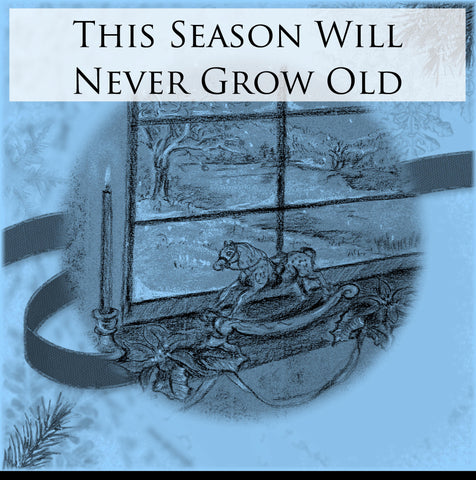 This Season Will Never Grow Old - Digital Print