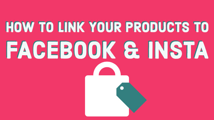How to tag your products in your Facebook and Instagram posts