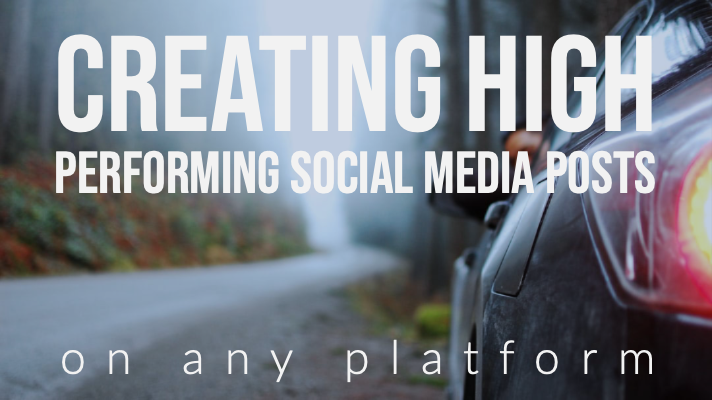 Creating high performing social media posts on any platform